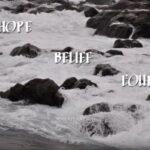 HOPE – BELIEF – COURAGE